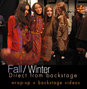 Fashion Week FW 07 - wrap-up + backstage videos